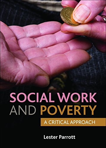 Social Work and Poverty: A Critical Approach: Parrott, Lester