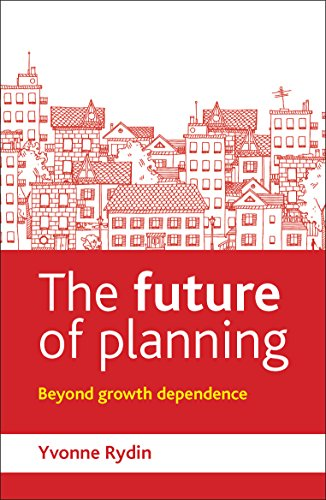 9781447308416: The Future of Planning: Beyond Growth Dependence