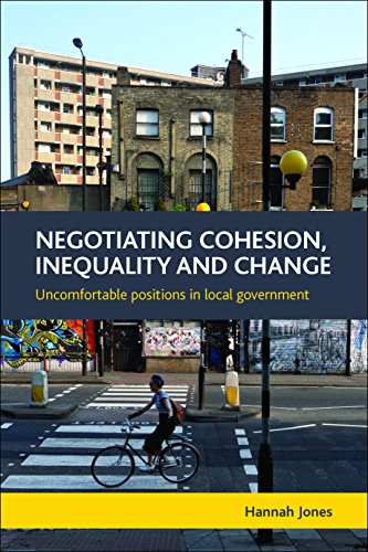9781447310037: Negotiating Cohesion, Inequality and Change: Uncomfortable Positions in Local Government