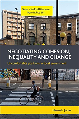 9781447310044: Negotiating Cohesion, Inequality and Change: Uncomfortable Positions in Local Government