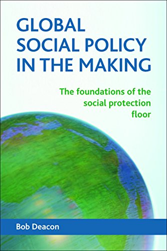 9781447312345: Global Social Policy in the Making: The Foundations of the Social Protection Floor