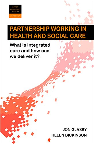 Partnership Working in Health and Social Care What Is Integrated Care and How Can We Deliver It? ...
