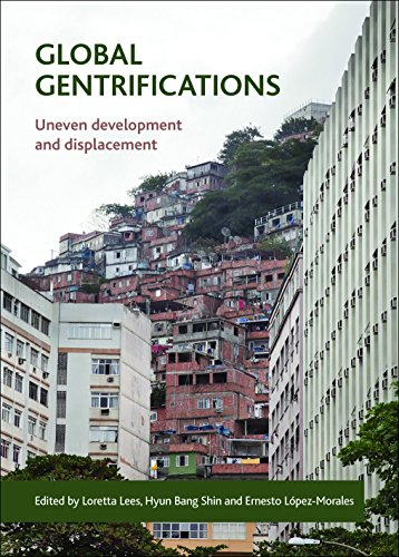 9781447313489: Global Gentrifications: Uneven Development and Displacement