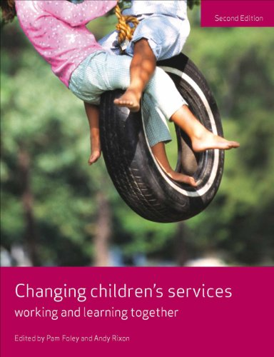 Changing Children's Services: Working and Learning Together, Second Edition (Policy Press at ...