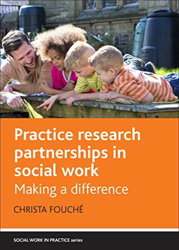 Practice research partnerships in social work: Making a difference (Hardback): Christa Fouche