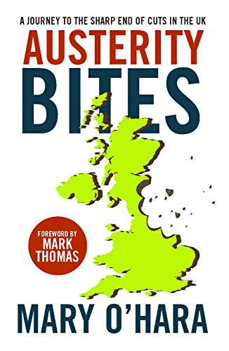 9781447315605: Austerity Bites: A Journey to the Sharp End of Cuts in the UK