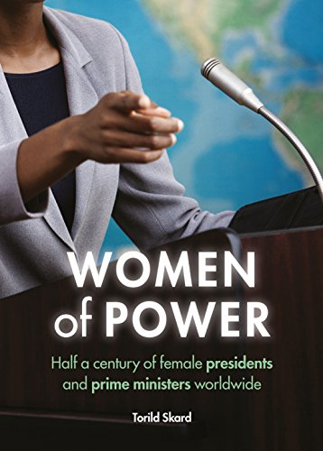 Women of Power: Half a Century of Female Presidents and Prime Ministers Worldwide: Skard, Torild