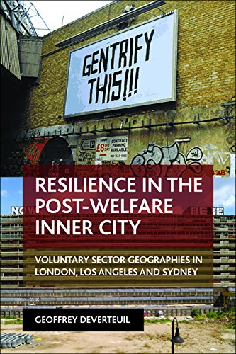 Resilience in the Post-Welfare Inner City: Voluntary Sector Geographies in London, Los Angeles and ...