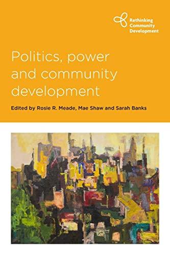 9781447317371: Politics, Power and Community Development (Rethinking Community Development)