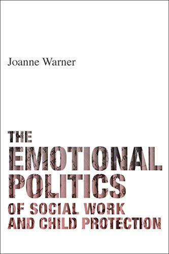 9781447318439: The emotional politics of social work and child protection