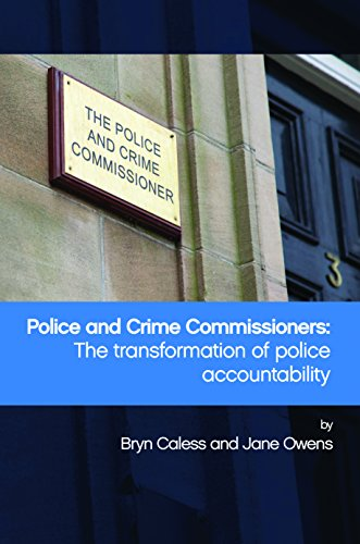Police and Crime Commissioners: The transformation of police accountability (Hardback): Bryn Caless...
