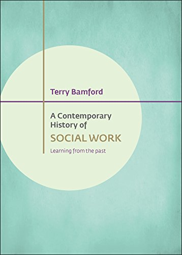 9781447322160: A Contemporary History of Social Work: Learning from the Past