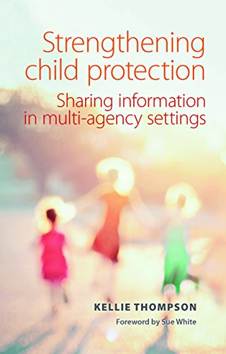 Strengthening Child Protection: Sharing Information in Multi-Agency: Kellie Thompson