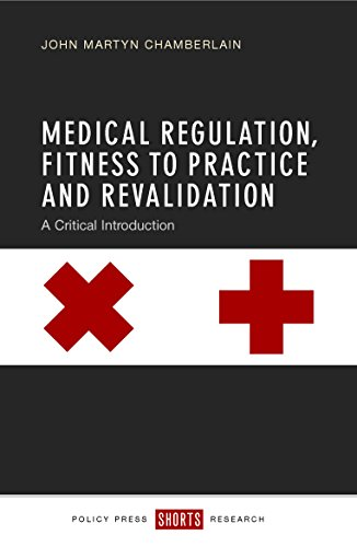 Medical Regulation, Fitness to Practice and Revalidation: A Critical Introduction (Hardback): John ...
