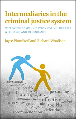Intermediaries in the Criminal Justice System: Improving Communication for Vulnerable Witnesses and...