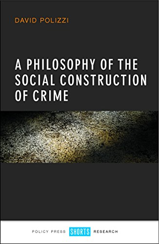 9781447327325: A Philosophy of the Social Construction of Crime