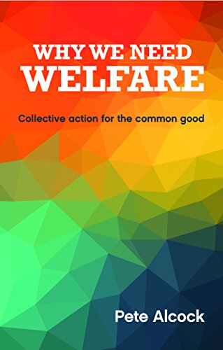 Why We Need Welfare Collective Action for the Common Good: Alcock, Pete