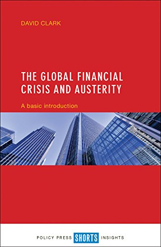 9781447330394: The Global Financial Crisis and Austerity: A Basic Introduction (Short Insights)