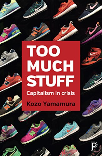 9781447335696: Too much stuff: Capitalism in crisis