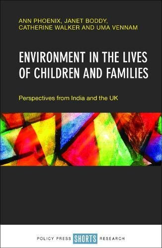 Environment in the lives of children and families: Perspectives from India and the UK: Ann Phoenix