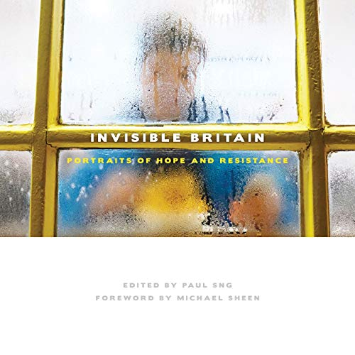 9781447344117: Invisible Britain: Portraits of Hope and Resilience