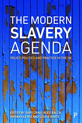 9781447346807: The modern slavery agenda