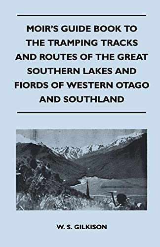 Moir s Guide Book to the Tramping: W. S. Gilkison