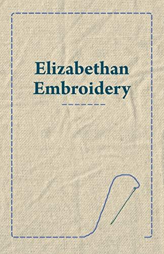 9781447400356: Elizabethan Embroidery