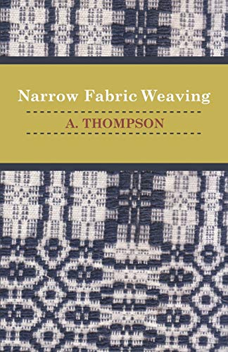Narrow Fabric Weaving: A. Thompson
