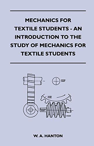 9781447400608: Mechanics for Textile Students - An Introduction to the Study of Mechanics for Textile Students
