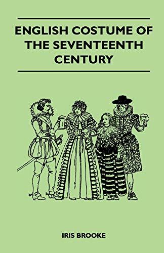 9781447400806: English Costume of the Seventeenth Century