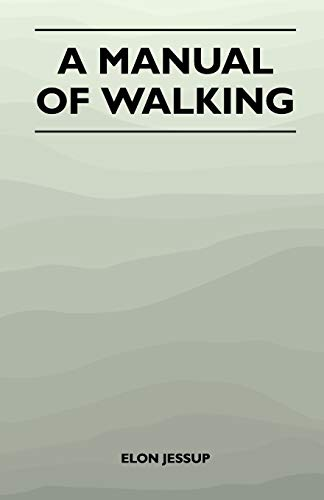 A Manual of Walking (Paperback): Elon Jessup
