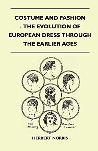 9781447401087: Costume and Fashion - The Evolution of European Dress Through the Earlier Ages