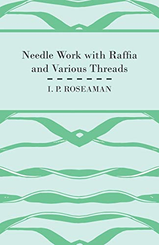 9781447401209: Needle Work With Raffia and Various Threads