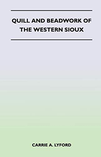 9781447401636: Quill and Beadwork of the Western Sioux