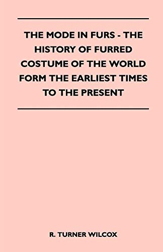 9781447401773: The Mode in Furs - The History of Furred Costume of the World Form the Earliest Times to the Present