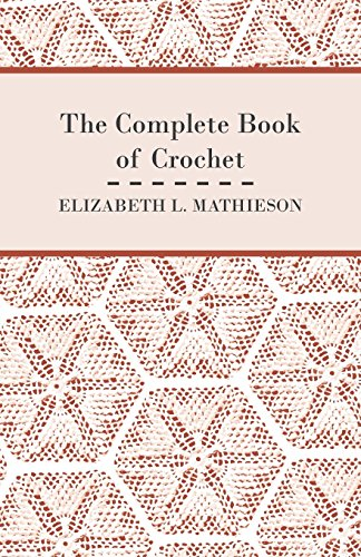 The Complete Book of Crochet (Paperback): Elizabeth L. Mathieson