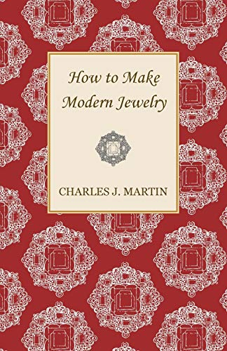 How to Make Modern Jewelry (Paperback): Charles J. Martin