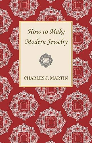 9781447401803: How to Make Modern Jewelry