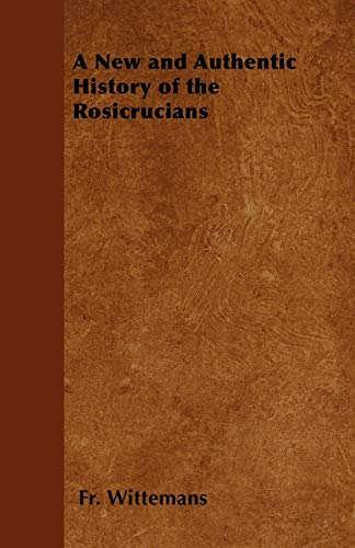 9781447402299: A New and Authentic History of the Rosicrucians
