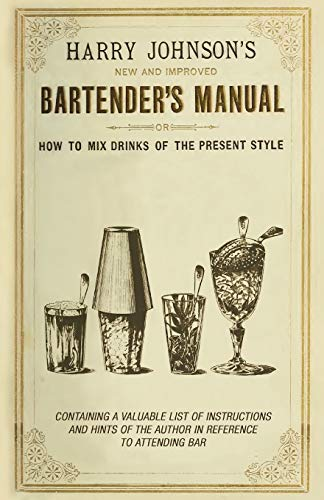 9781447402350: New and Improved Bartender's Manual: Or How to Mix Drinks of the Present Style