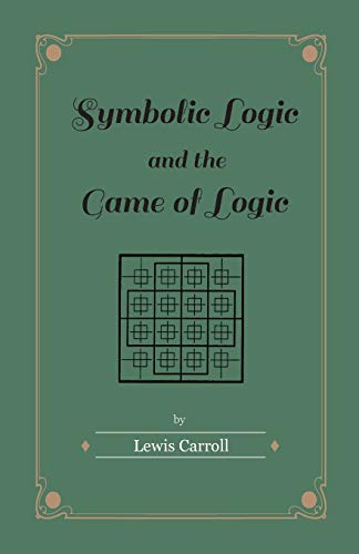 9781447402855: Symbolic Logic and the Game of Logic