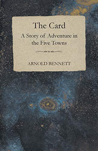9781447402879: The Card - A Story of Adventure in the Five Towns