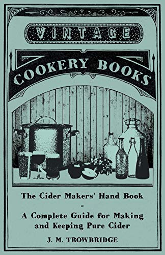 9781447403227: The Cider Makers' Hand Book - A Complete Guide for Making and Keeping Pure Cider