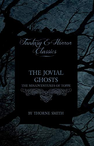 The Jovial Ghosts - The Misadventures of Topper (Horror and Fantasy Classics) (1447403304) by Thorne Smith