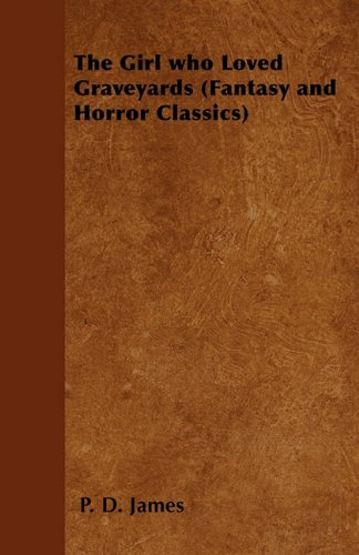 9781447404057: The Girl who Loved Graveyards (Fantasy and Horror Classics)