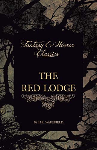 The Red Lodge (Fantasy and Horror Classics): Wakefield, H. R.