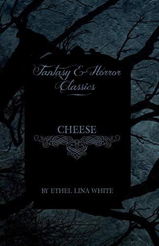 Cheese (Fantasy and Horror Classics): Ethel Lina White