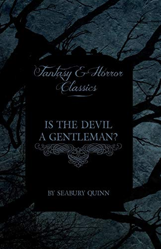 9781447405153: Is the Devil a Gentleman? (Fantasy and Horror Classics)