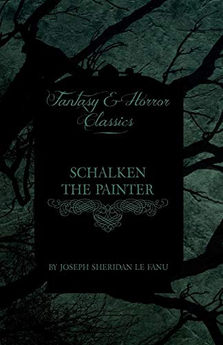 9781447405528: Schalken the Painter (Fantasy and Horror Classics)